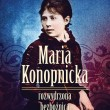 Maria Konopnicka. Rozwydrzona bezbożnica.