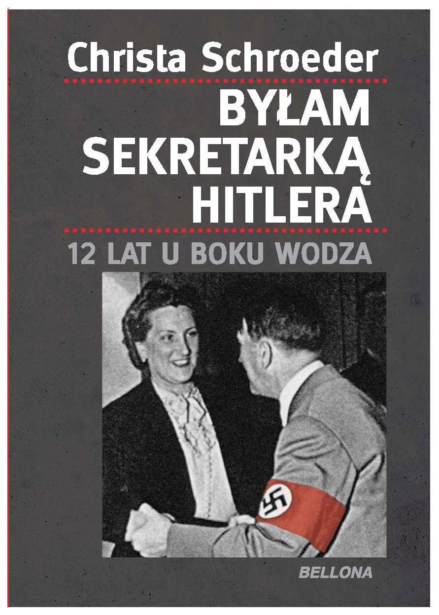 Byłam sekretarką Hitlera, Christa Schroeder