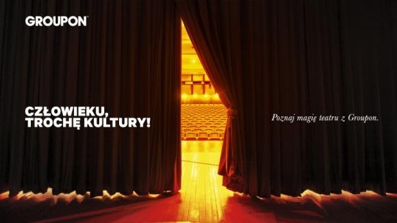 Miesiąc Teatrów zza kulis Teatr, LIFESTYLE - Trwa ogólnopolska kampania Miesiąca Teatrów Groupon