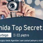 Tajne przez poufne, czyli interaktywna wystawa ?Top Secret? w Avenidzie Poznań