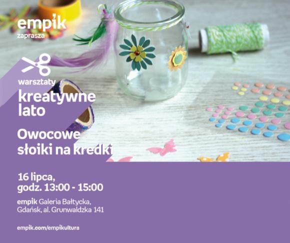 Owocowe słoiki na kredki | Empik Galeria Bałtycka Hobby, LIFESTYLE - warsztaty