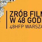 Rusza rejestracja do 48 Hour Film Project
