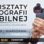 Warsztaty fotografii mobilnej z Mariuszem Stachowiakiem w Warszawie