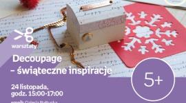 Decoupage - Świąteczne inspiracje | Empik Galeria Bałtycka Hobby, LIFESTYLE - warsztaty