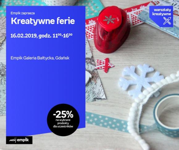 Kreatywne Ferie | Empik Galeria Bałtycka Hobby, LIFESTYLE - warsztaty