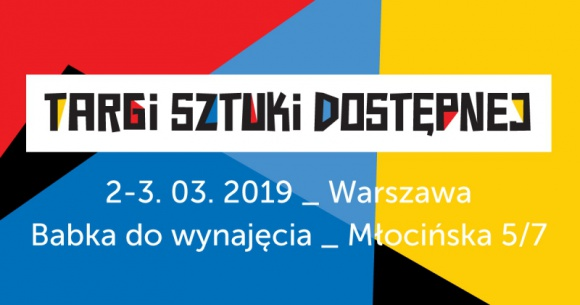 Pierwsze w Polsce targi sztuki współczesnej z limitem ceny! Sztuka, LIFESTYLE - W dniach 2-3 marca 2019 odbędą się pierwsze w Polsce Targi Sztuki Dostępnej (www.targisztukidostepnej.pl). Będzie to wydarzenie nowe, przełomowe, uzupełniające ofertę krajowego rynku sztuki. Jego celem jest promowanie sztuki współczesnej dobrej i niedrogiej.