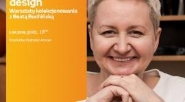 Beata Bochińska o dizajnie Sztuka, LIFESTYLE - Beata Bochińska spotka się z fanami dizjanu w Poznaniu.