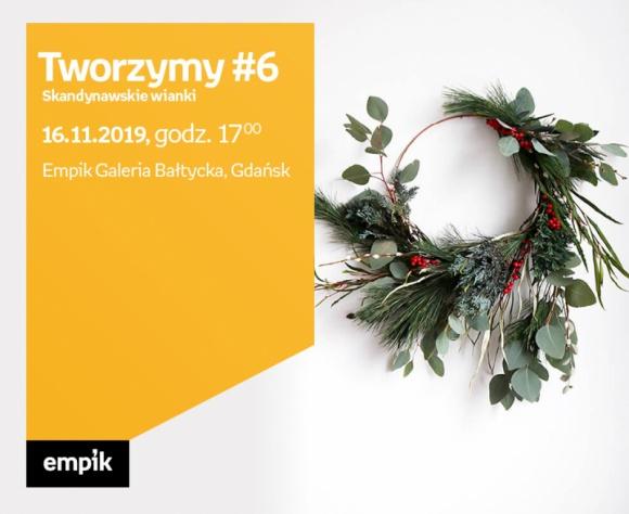 Tworzymy #6.Skandynawskie wianki|Empik Galeria Bałtycka Hobby, LIFESTYLE - warsztaty