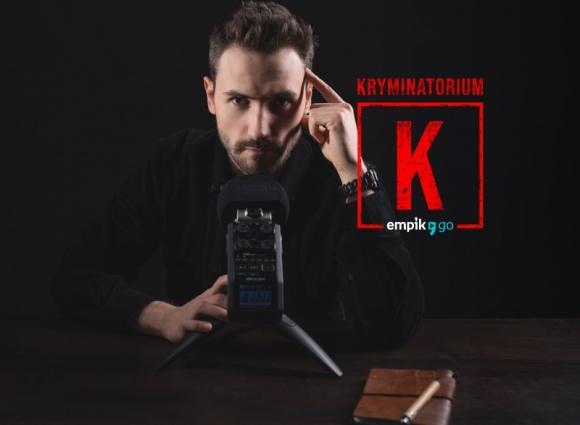 Specjalna seria podcastu ?Kryminatorium? tylko w Empik Go Hobby, LIFESTYLE - Zbrodnie, które wstrząsnęły światem.