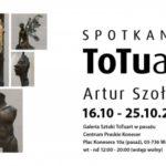 Wystawa Artura Szołdry w ramach cyklu ?SPOTKANIA ToTuart?